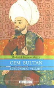 Cem Sultan Sürgündeki Veliaht