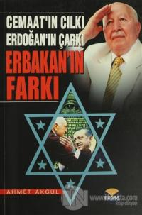 Cemaat'ın Cılkı - Erdoğan'ın Çarkı - Erbakan'ın Farkı