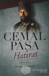 Cemal Paşa Hatırat (1913 - 1922) İlyas Kara