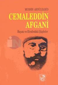 Cemaleddin AfganiHayatı ve Etrafındaki Şüpheler
