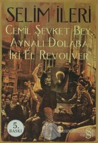 Cemil Şevket Bey, Aynalı Dolaba İki El Revolver