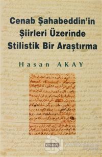 Cenab Şahabeddin'in Şiirleri Üzerinde Stilistik Bir Araştırma