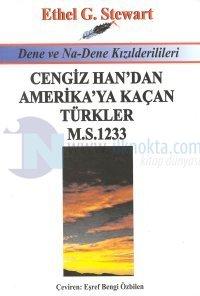 Cengiz Han'dan Amerika'ya Kaçan Türkler1233 M.S.Dene ve Na-Dene Kızılderilileri