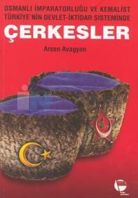 Çerkesler (Osmanlı İmparatorluğu ve Kemalist Türkiye'nin Devlet-İktidar Sisteminde)