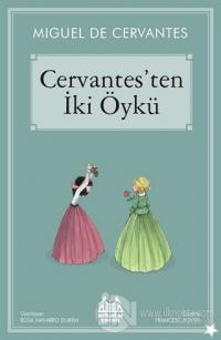 Cervantes'ten İki Öykü