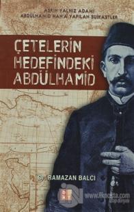 Çetelerin Hedefindeki Abdülhamid