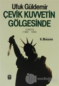 Çevik Kuvvetin Gölgesinde Türkiye (1980 - 1984)