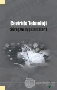 Çeviride Teknoloji: Süreç ve Uygulama 1