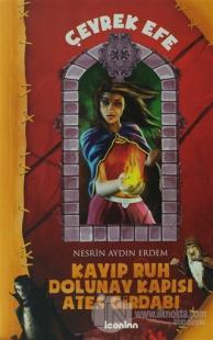 Çeyrek Efe - 1 Kayıp Ruh Dolunay Kapısı Ateş Girdabı