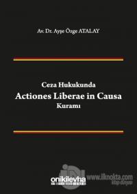 Ceza Hukukunda Actiones Liberae in Causa Kuramı