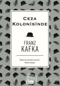 Ceza Kolonisinde (Bez Ciltli) Franz Kafka