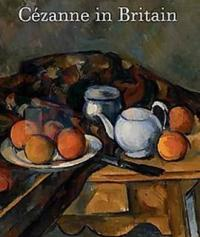 Cezanne In Britain (National Gallery Company)