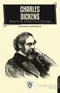 Charles Dickens Hayatı ve Edebi Faaliyetleri