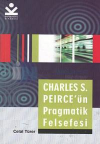 Charles S. Peirce'ün Pragmatik Felsefesi