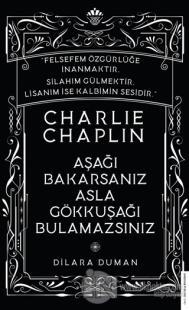 Charlie Chaplin - Aşağı Bakarsanız Asla Gökkuşağı Bulamazsınız