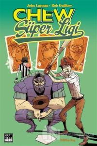 Chew Cilt 5: Chew Süper Ligi John Layman