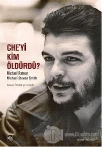 Che'yi Kim Öldürdü?