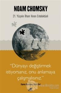 Chomsky - Dünyayı Değiştirmek İstiyorsanız Onu Anlamaya Çalışmalısınız