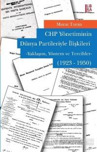 CHP Yönetiminin Dünya Partileriyle İlişkileri