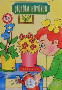 Çiçeğim Büyüyor Hasan Yiğit