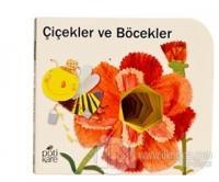 Çiçekler ve Böcekler - Delikli Kitaplar Serisi