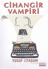Cihangir Vampiri %10 indirimli Yusuf Eradam