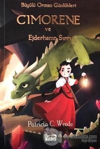 Cimorene ve Ejderhanın Sırrı - Büyülü Orman Günlükleri