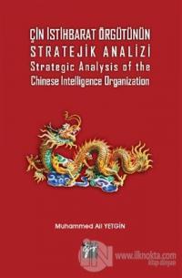 Çin İstihbarat Örgütünün Stratejik Analizi Strategic Analysis of the C
