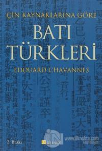 Çin Kaynaklarına Göre Batı Türkleri Edouard Chavannes
