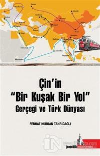 Çin'in Bir Kuşak Bir Yol Gerçeği ve Türk Dünyası