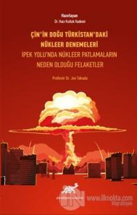 Çin'in Doğu Türkistan'daki Nükleer Denemeleri Jun Takada