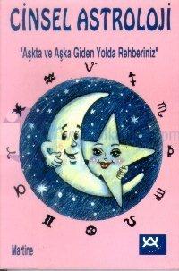 """Cinsel Astroloji """"Aşkta ve Aşka Giden Yolda Rehberiniz"""""""