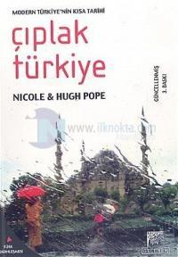 Çıplak Türkiye Modern Türkiye'nin Kısa Tarihi