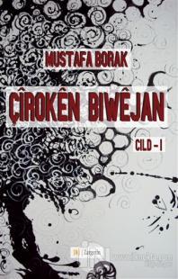 Çıroken Bıwejan Cıld - 1 %25 indirimli Mustafa Borak