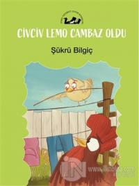 Civciv Lemo Cambaz Oldu