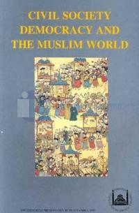 Civil Society Democracy And The Muslim World