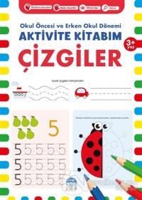 Çizgiler 3+ Yaş - Okul Öncesi ve Erken Okul Dönemi Aktivite Kitabım