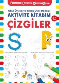 Çizgiler 4+ Yaş - Okul Öncesi ve Erken Okul Dönemi Aktivite Kitabım