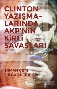Clinton Yazışmalarında AKP'nin Kirli Savaşları %25 indirimli Tulga Buğ