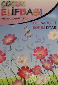 Çocuk Elifbası - Gülbahçesi Aktivite Kitabı 1
