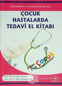 Çocuk Hastalarda Tedavi El Kitabı (Ciltli)