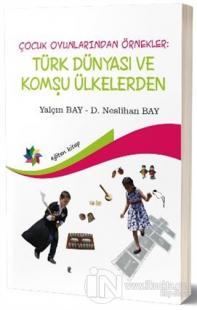 Çocuk Oyunlarından Örnekler: Türk Dünyası ve Komşu Ülkeler