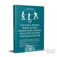 Çocukla Kişisel İlişki Kurma Hakkı Bağlamında Devletin Pozitif Yükümlülükleri