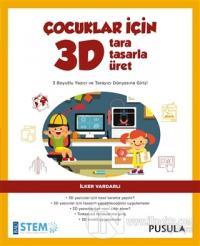 Çocuklar İçin 3D Tara Tasarla Üret %15 indirimli İlker Vardarlı