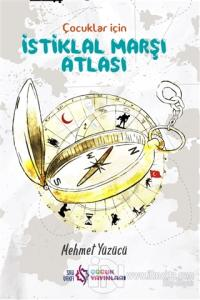 Çocuklar İçin İstiklal Marşı Atlası (Ciltli)