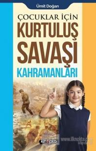 Çocuklar İçin - Kurtuluş Savaşı Kahramanları