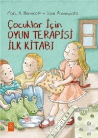 Çocuklar İçin Oyun Terapisi İlk Kitabı