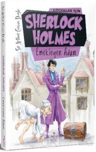 Çocuklar İçin Sherlock Holmes - Emekleyen Adam Sir Arthur Conan Doyle