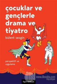 Çocuklar ve Gençlerle Drama ve Tiyatro Bülent Sezgin