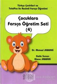 Çocuklara Farsça Öğretim Seti (4) Ahmad Jabbari